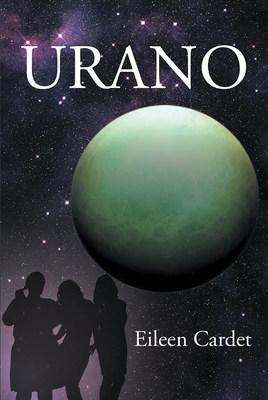 El nuevo libro de Eileen Cardet, Urano, nos abre un planeta de información íntima, un maravilloso viaje superando los obstáculos que hay en los caminos de la vida.