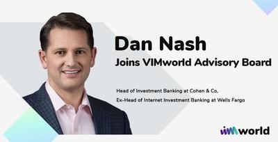 Head of Investment Banking at Cohen & Company & Ex-Head of Internet Investment Banking for Wells Fargo Bank, Mr. Dan Nash Joins VIMworld Advisory Board