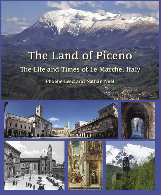 Italy Is Open for Travel and a New Book from Rondini Press Says Le Marche Is the Place to Go