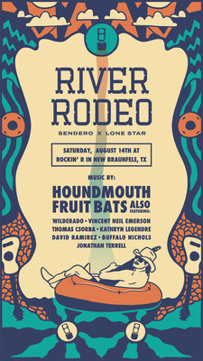 Sendero Provisions Co. And Lone Star Brewing Present First Ever River Rodeo - A One Day Music Festival In New Braunfels Benefitting The Texas Food & Wine Alliance