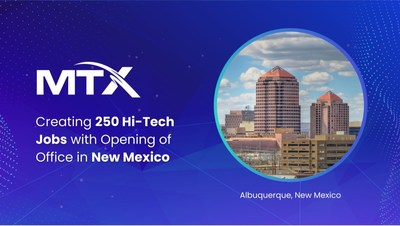 MTX Group to Create 250 Hi-Tech Jobs with Opening of Office in New Mexico