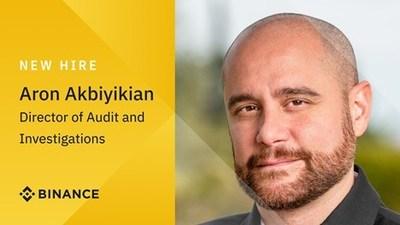 Binance da la bienvenida al nuevo Director de Auditoría e Investigaciones, Aron Akbiyikian