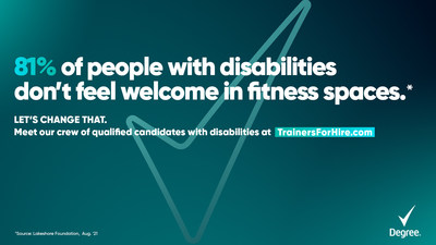 Degree Deodorant Launches #TrainersforHire Campaign to Challenge Fitness Industry After 81% of People with Disabilities Say they Do Not Feel Welcome in Fitness Spaces