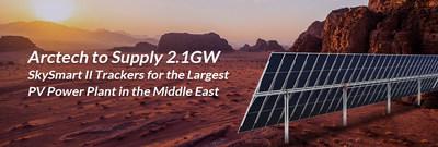 Arctech Suministrará Seguidores SkySmart II de 2,1 GW para la Mayor Planta de Energía Fotovoltaica de Oriente Medio