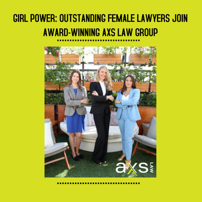 AXS LAW Group Announces New Attorneys Courtney Caprio, Irina Sadovnic and Joanna Niworowski