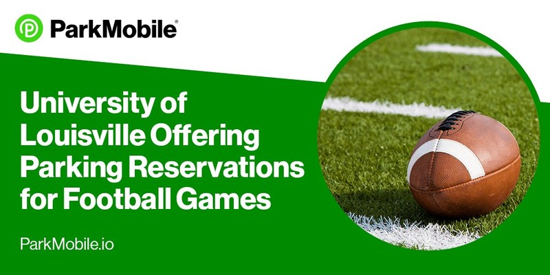 ParkMobile Announces a Partnership with University of Louisville, Offering Parking Reservations for Football Games
