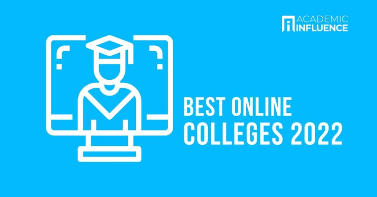 The Best Online Colleges and Top Online Master's Degree Programs --AcademicInfluence.com Ranks the Best for 2022