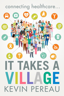 TranscendIT Health Publishes It Takes a Village by Kevin Pereau, Author of the Award Winning The Digital Health Revolution
