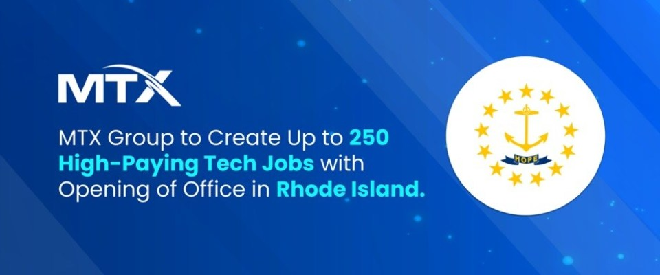 MTX Group to Create Up to 250 High-Paying Tech Jobs with Opening of Office in Rhode Island