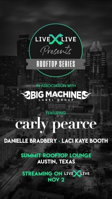 LiveXLive  Partners With Big Machine Label Group To Launch The 71st Version Of LiveXLive Presents With Carly Pearce's Premiere Performance Of