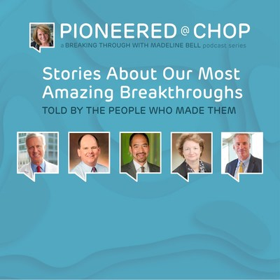 Children's Hospital of Philadelphia President and CEO Releases Special Podcast Series