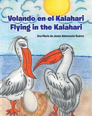 Ana María de Jesús Valenzuela Suárez's new book Volando en el Kalahari, a heartwarming tale of a pelican family's solidarity amid life's overwhelming challenges