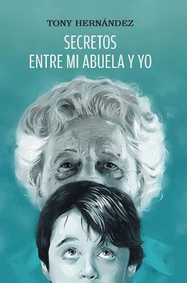 El nuevo libro de Tony Hernández, Secretos entre mi abuela y yo, una hermosa obra, con lecciones de vida provenientes de la historia familiar ancestral